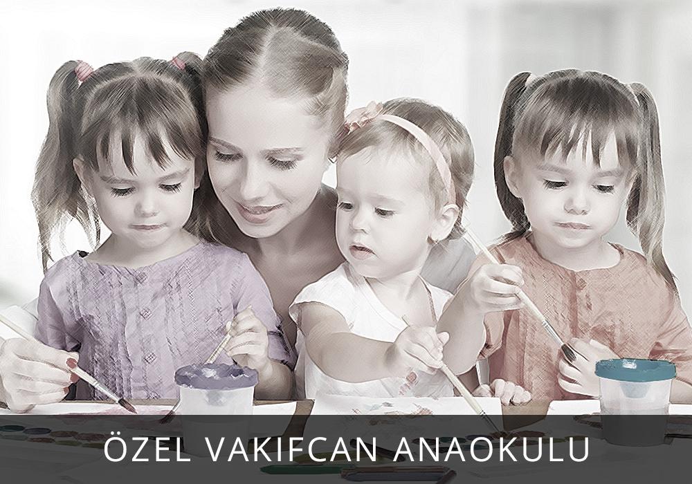 ÖZEL VAKIFCAN ANAOKULU